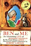 img - for Ben and Me: An Astonishing Life of Benjamin Franklin by His Good Mouse Amos book / textbook / text book