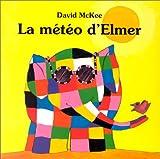 """Afficher """"La Météo d'Elmer"""""""