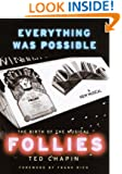 """Everything Was Possible: The Birth of the Musical """"Follies"""""""