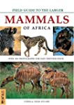 Field Guide to the Larger Mammals of...