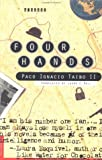 Four Hands: A Novel (0312130791) by Taibo, Paco Ignacio