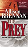 The Prey: A Novel (0345480236) by Brennan, Allison