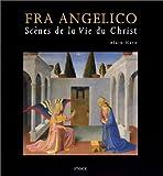echange, troc Alain Nave - Fra Angelico : Scène de la Vie du Christ