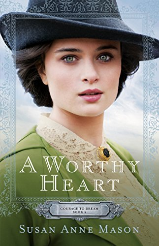 A Worthy Heart (Courage to Dream Book #2) (Irish Dreams Ii compare prices)