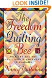 The Freedom Quilting Bee: Folk Art and the Civil Rights Movement (Alabama Fire Ant)