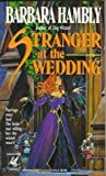 Stranger at the Wedding (0345380975) by Hambly, Barbara
