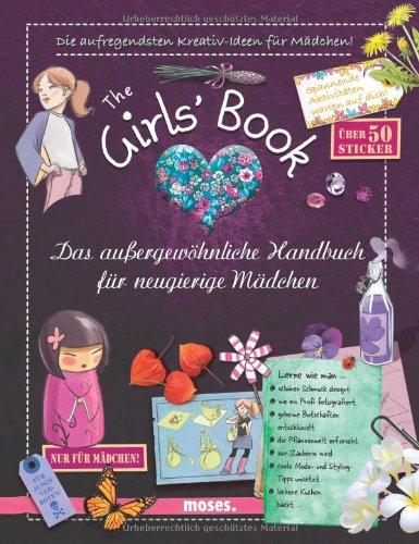 The Girls' Book: Das außergewöhnliche Handbuch für neugierige Mädchen das Buch von Michèle Lecreux - Preise vergleichen & online bestellen