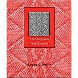 A Second Treasury of Knitting Patterns ~ Barbara G. Walker