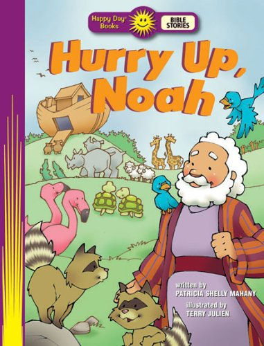 Hurry Up, Noah (Happy Day Books Bible Stories, Happy Day Books Bible Stories), Happy Day