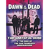 Grateful Dead -Dawn Of The Dead The Grateful Dead & The Rise Of The San Francisco Underground [DVD] [2012] [NTSC]by Grateful Dead