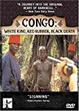 Congo: White King Red Rubber Black Death [DVD] [2004] [Region 1] [US Import] [NTSC]