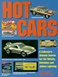 Hot Cars: A Collectors Ultimate Source for Hot Wheels, Matchbox and Johnny Lightning
