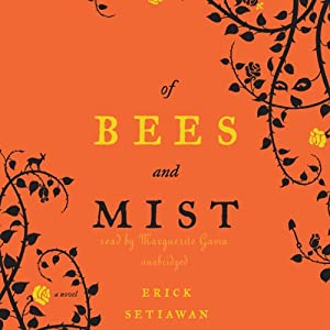 Of Bees and Mist: A Novel | [Erick Setiawan]
