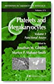 Platelets and Megakaryocytes: Volume 1: Functional Assays (Methods in Molecular Biology)