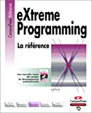 Extreme Programming: La référence (French Edition) (2744014338) by Beck, Kent