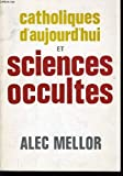 img - for Catholiques d'aujourd'hui et sciences occultes book / textbook / text book