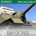 Bay of Pigs: Crime, War & Conflict |  iMinds