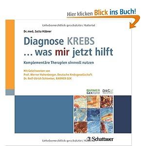 Diagnose Krebs ... was mir jetzt hilft: Mit Geleitworten von Prof. Werner Hohenberger, Deutsche Krebsgesellschaft / Dr. Rolf-Ulrich Schlenker, Barmer GEK