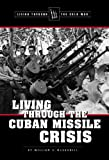 Living Through the Cuban Missile Crisis (0737721286) by McConnell, William S