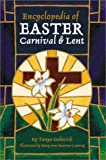 Encyclopedia of Easter, Carnival, and Lent (Celebrations Library)