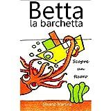 Betta la barchetta scopre un tesoro (Libro illustrato per bambini)di Silvano Martina