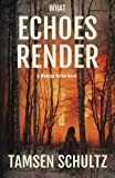 What Echoes Render (A Windsor Series Novel) (Volume 3)