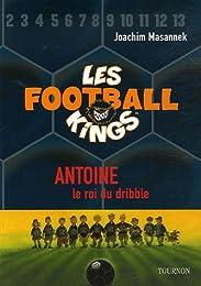 Les Football Kings, Tome 1 : Antoine, le roi du dribble