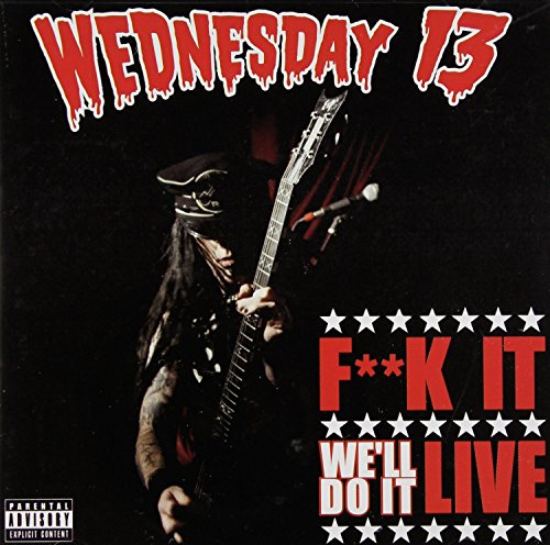 Wednesday 13 - F**k It, We'll Do It Live (dvd+cd)