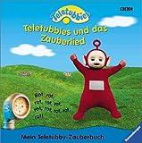 Teletubbies. Teletubbies und das Zauberlied. Mein Teletubby- Zauberbuch.