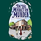 In the Market for Murder: Lady Hardcastle, Book 2 Hörbuch von T E Kinsey Gesprochen von: Elizabeth Knowelden