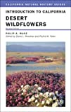 img - for Introduction to California Desert Wildflowers (California Natural History Guides) book / textbook / text book