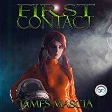 First Contact Audiobook by James Mascia Narrated by Kane Prestenback