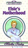Elsie's Motherhood (The Elsie Books #5) (The Elsie Books, 5)