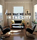 The Way We Live In the City (Way We Live (Rizzoli)) (0847829642) by Cliff, Stafford