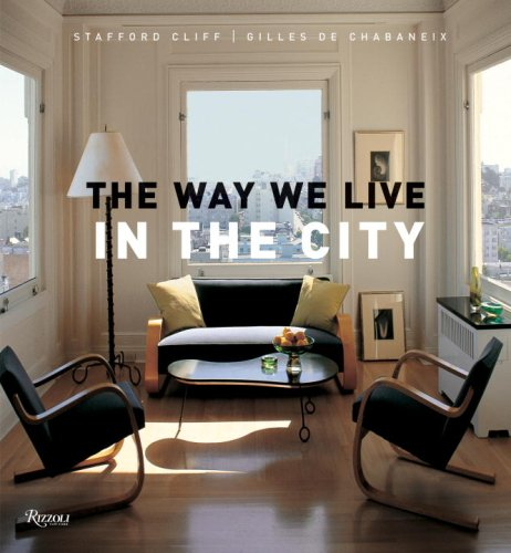 The Way We Live In the City (Way We Live (Rizzoli))