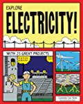 Explore Electricity!: With 25 Great P...