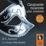 Cinquante nuances plus sombres (Trilogie Fifty Shades 2) | E. L. James