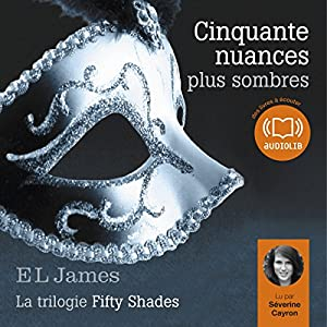 Cinquante nuances plus sombres (Trilogie Fifty Shades 2) Audiobook