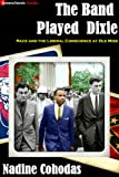 img - for The Band Played Dixie: Race and the Liberal Conscience at Ole Miss book / textbook / text book