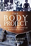 The Body Project: An Intimate History of American Girls (0679402977) by Joan Jacobs Brumberg