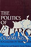 img - for The Politics of Eurocommunism: Socialism in Transition book / textbook / text book