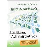 Auxiliares Administrativos De La Junta De Andalucía. Simulacros De Examen
