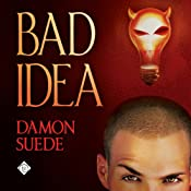 Bad Idea | [Damon Suede]