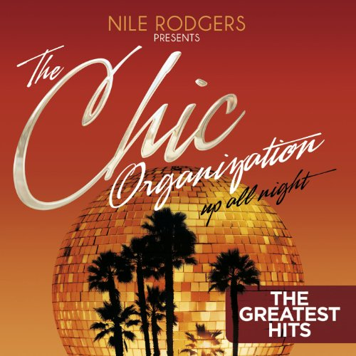 Sister Sledge - The Chic Organization: Up All Night - Zortam Music