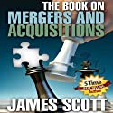 The Book on Mergers and Acquisitions (       UNABRIDGED) by James Scott Narrated by Mike Giunta