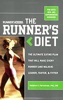 Runner's World The Runner's Diet: The Ultimate Eating Plan Thar Will Make Every Runner (and Walker) Leaner, Faster, and Fitter