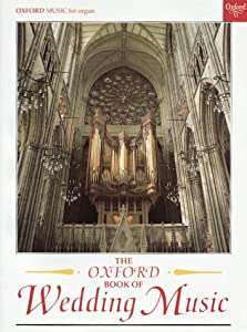 The Oxford Book of Wedding Music with pedals: Thirty Pieces for Organ by OUP Oxford