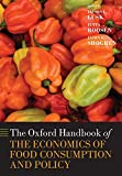The Oxford Handbook of the Economics of Food Consumption and Policy (Oxford Handbooks in Economics)