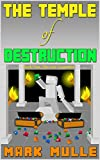 The Temple of Destruction: Book One - The Lost Treasures (The Temple of Herobrine 1)