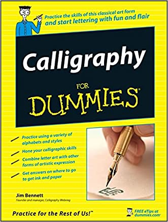 Calligraphy For Dummies written by Jim Bennett